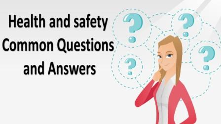 Health and safety Common Questions and Answers