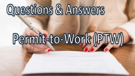 10 most frequently asked questions and answers related to the permit-to-work system (PTW)