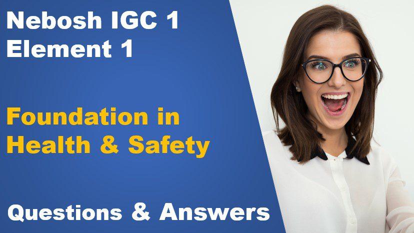 Element 1: Foundation in Health & Safety.